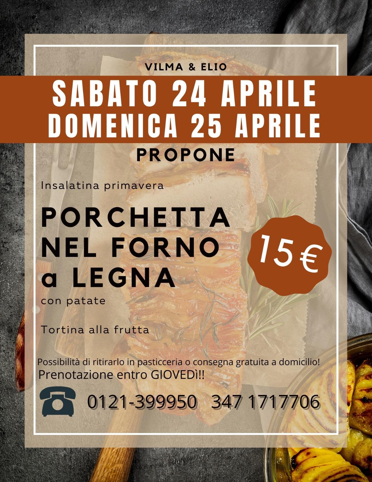 Sabato 24  domenica 25 aprile : gran menu' con porchetta al forno